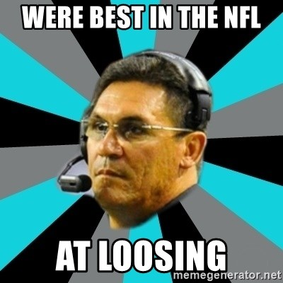 Stoic Ron - Were best in the NFL at loosing