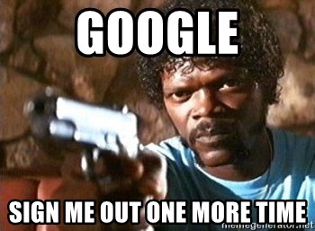 Pulp Fiction - Google Sign me out one more time
