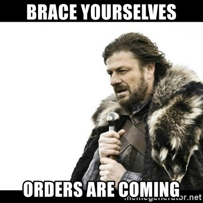 Winter is Coming - Brace yourselves Orders are coming