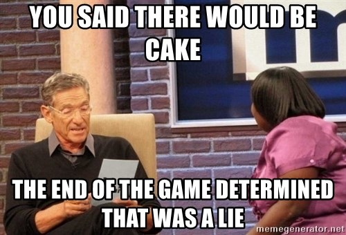Maury Lie Detector - You said there would be cake The end of the game determined that was a lie