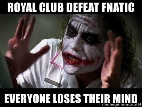 joker mind loss - Royal club defeat Fnatic Everyone loses their mind