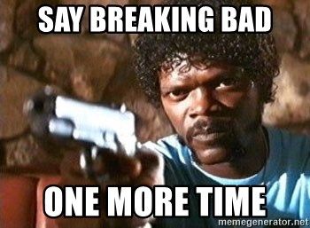 Pulp Fiction - Say Breaking Bad  one more time
