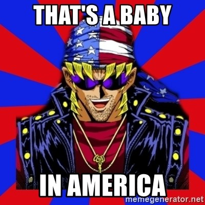 bandit keith - That's a baby In America