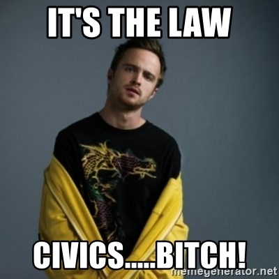 Jesse Pinkman - It's the Law Civics.....Bitch!