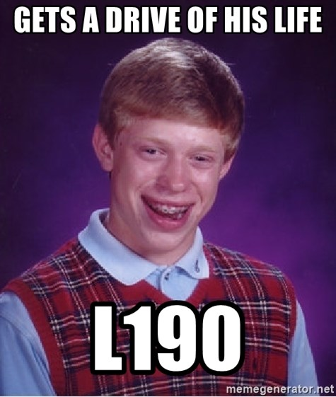 Bad Luck Brian - gets a drive of his life l190