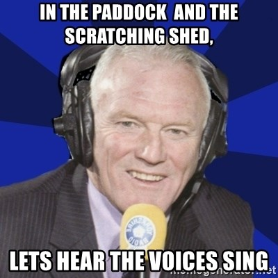Optimistic Eddie Gray  - In the paddock  and the scratching shed,  lets hear the voices sing