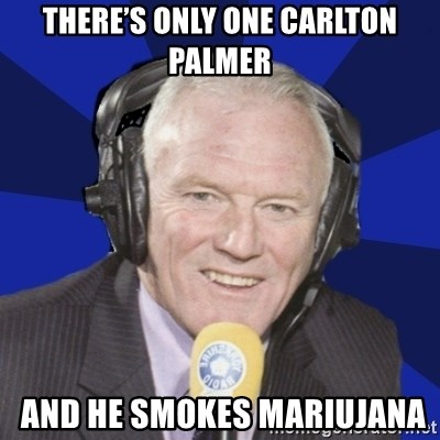 Optimistic Eddie Gray  - There's only one Carlton Palmer  and he smokes Mariujana