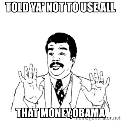 aysi - Told ya' not to use all That money,Obama