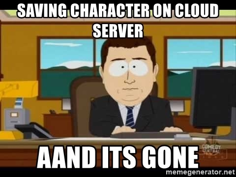 south park aand it's gone - SAVING CHARACTER ON CLOUD SERVER AAND ITS GONE