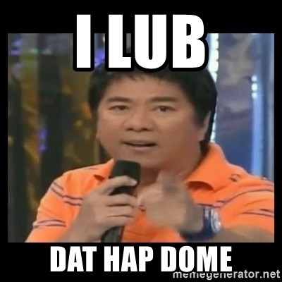 You don't do that to me meme - I lub dat hap dome