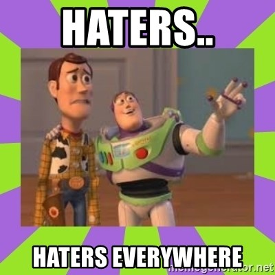 X, X Everywhere  - Haters.. Haters everywhere