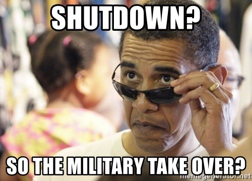 Obamawtf - shutdown? so the military take over?