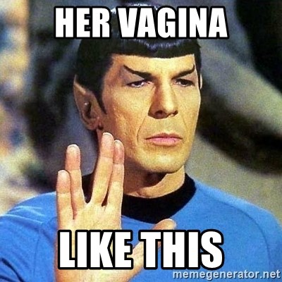 Spock - her vagina like this