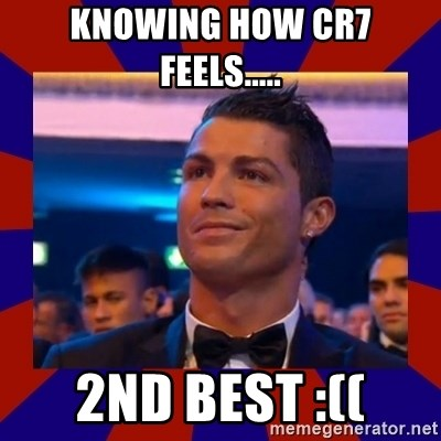 CR177 - Knowing how CR7 feels..... 2nd best :((