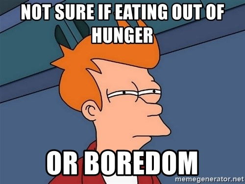 Futurama Fry - Not sure if eating out of hunger or boredom