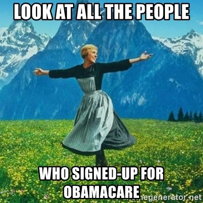 Look at All the Fucks I Give - look at all the people who signed-up for obamacare