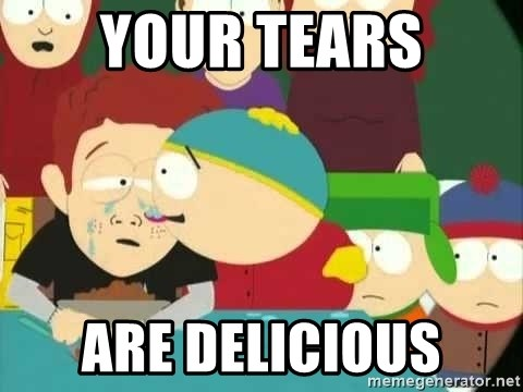 Cartman Delicious Tears - Your Tears Are Delicious