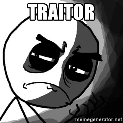 You, what have you done? (Draw) - traitor