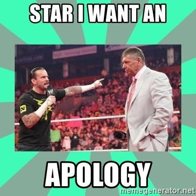 CM Punk Apologize! - Star I want an APOLOGY
