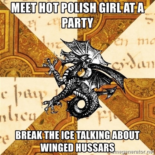 History Major Heraldic Beast - MEET HOT POLISH GIRL AT A PARTY BREAK THE ICE TALKING ABOUT WINGED HUSSARS