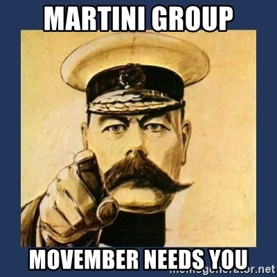 your country needs you - Martini Group Movember Needs YOU