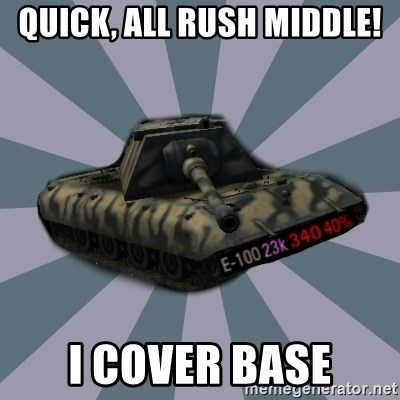 TERRIBLE E-100 DRIVER - Quick, all rush middle! I cover base