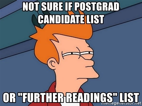 """Futurama Fry - not sure if postgrad candidate list or """"further readings"""" list"""