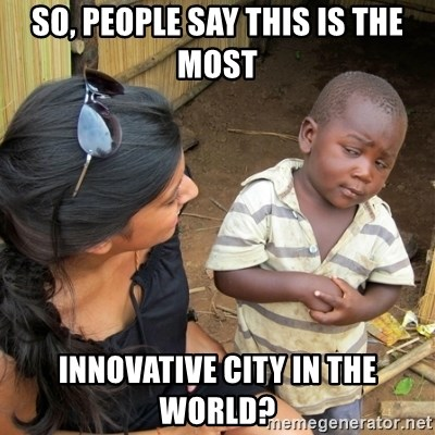 skeptical black kid - So, people say this is the most innovative city in the world?