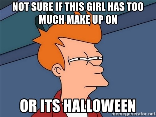 Futurama Fry - Not sure if this girl has too much make up on Or its Halloween