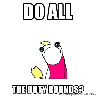 sad x all the y - do all the duty rounds?
