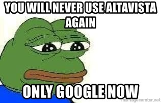 Sad Frog - You will never use altavista again only google now