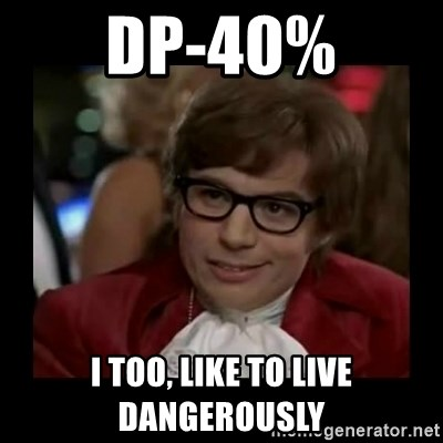Dangerously Austin Powers - DP-40% I too, like to live dangerously