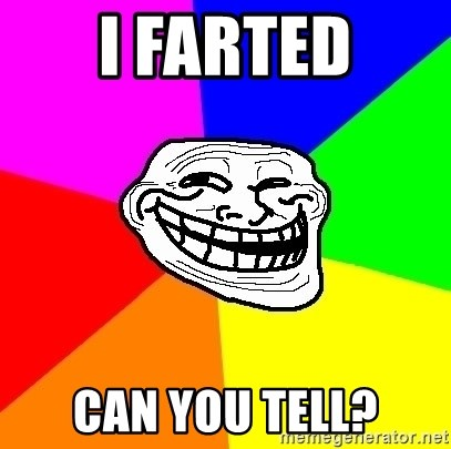 Trollface - i farted can you tell?
