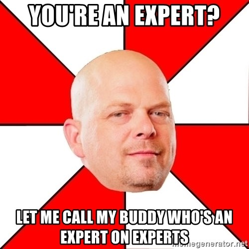 Pawn Stars - You're an expert? Let me call my buddy who's an expert on experts