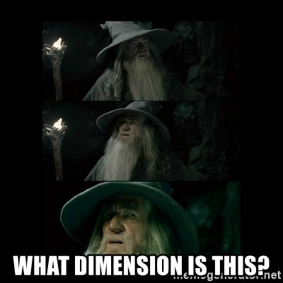 Confused Gandalf -  What dimension is this?