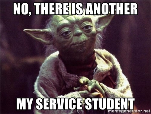 Yoda - No, there is another my service student
