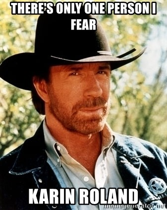 Chuck Norris Pwns - There's only one person I fear Karin Roland