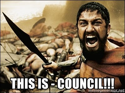 This Is Sparta Meme -  THIS IS - COUNCIL!!!