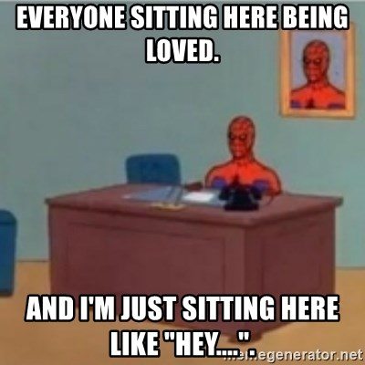 """60s spiderman behind desk - Everyone sitting here being loved. And I'm just sitting here like """"Hey....""""."""