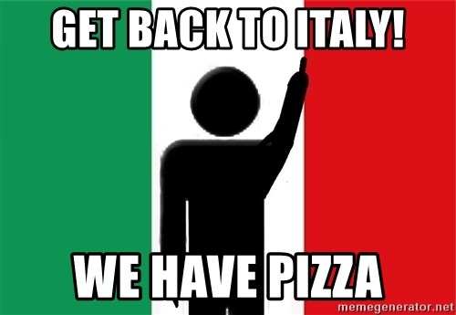 average italian criminal - get back to italy! we have pizza