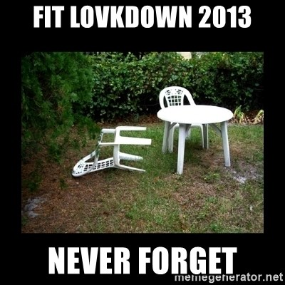 Lawn Chair Blown Over - FIT Lovkdown 2013 Never forget