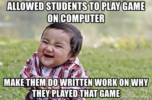 evil asian plotting baby - allowed students to play game on computer make them do written work on why they played that game