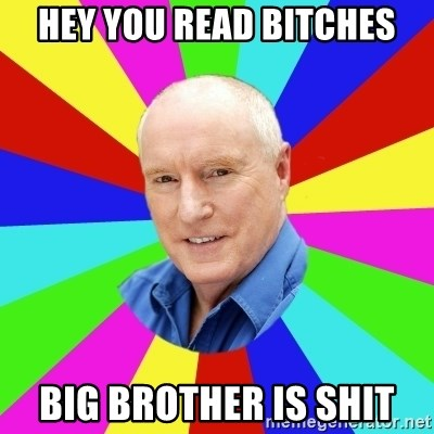 Alf Stewart - hey you read bitches big brother is shit