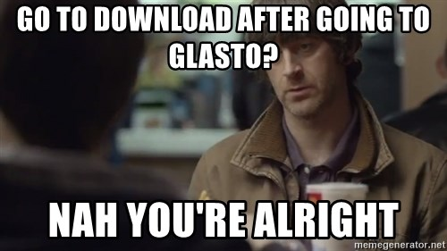 nah you're alright - go to download after going to glasto? nah you're alright
