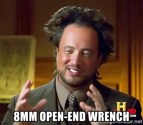 Ancient Aliens -  8mm open-end wrench