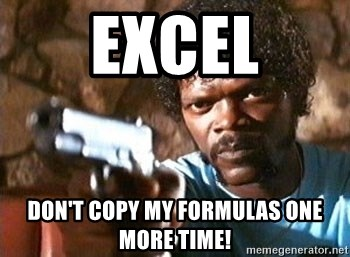 Pulp Fiction - Excel Don't copy my formulas one more time!