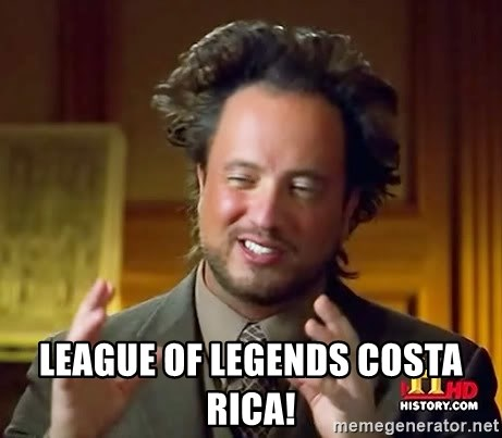 Ancient Aliens -  League of Legends Costa Rica!