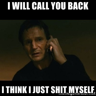 liam neeson taken - i will call you back i think i just shit myself