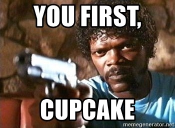 Pulp Fiction - You first,  cupcake