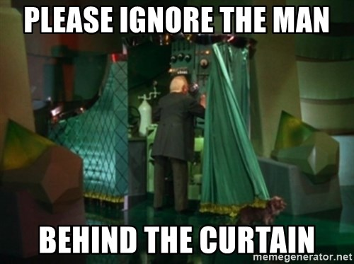Ignore the man behind the curtain
